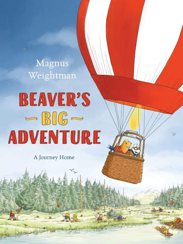 Beaver's Big Adventure: A Journey Home by Magnus Weightman