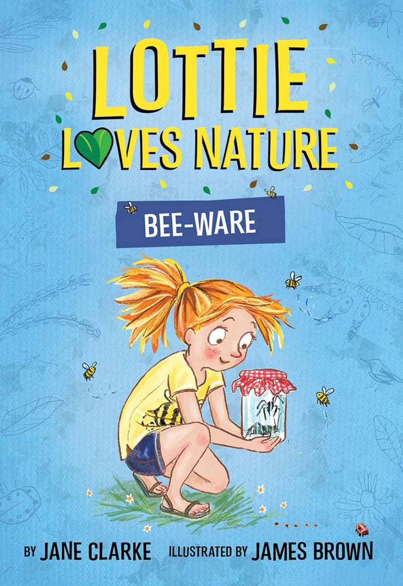 Lottie Loves Nature: Bee-ware