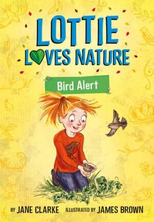 Lottie Loves Nature: Bird Alert